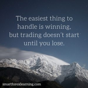 The easiest thing to handle is winning, but trading doesn't start until you lose.